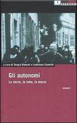 Copertina dell'audiolibro Gli autonomi vol. 1 di BIANCHI, Sergio - CAMINITI, Lanfranco (a cura di)