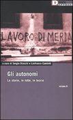 Copertina dell'audiolibro Gli autonomi vol. 2 di BIANCHI, Sergio - CAMINATI, Lanfranco (a cura di)