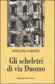 Copertina dell'audiolibro Gli scheletri di via Duomo di NARDINI, Stefania