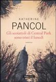 Copertina dell'audiolibro Gli scoiattoli di Central Park sono tristi il Lunedì di PANCOL, Katherine