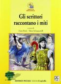 Copertina dell'audiolibro Gli scrittori raccontano i miti di BOSIO, Ivana - SCHIAPPARELLI, Elena (a cura di)