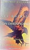 Copertina dell'audiolibro Gli spiriti non dimenticano di ZUCCONI, Vittorio