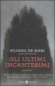 Copertina dell'audiolibro Gli ultimi incantesimi di DE MARI, Silvana