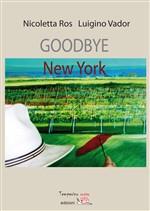Copertina dell'audiolibro Goodbye New York di ROS, Nicoletta - VADOR, Luigino