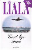 Copertina dell'audiolibro Goodbye sirena di LIALA