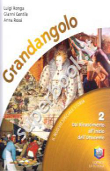 Copertina dell'audiolibro Grandangolo 2 – Il nuovo speciale storia di RONGA, Luigi - GENTILE, Gianni - ROSSI, Anna