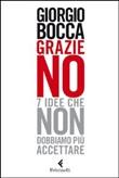 Copertina dell'audiolibro Grazie no: sette idee che non dobbiamo più accettare di BOCCA, Giorgio