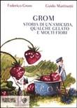 Copertina dell'audiolibro Grom. Storia di un'amicizia, qualche gelato e molti fiori di GROM, Federico