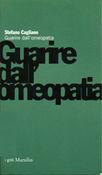 Copertina dell'audiolibro Guarire dall'omeopatia di CAGLIANO, Stefano