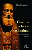 Copertina dell'audiolibro Guarire le ferite dell'anima con san Francesco di Sales