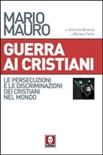 Copertina dell'audiolibro Guerra ai cristiani: le persecuzioni e le discriminazioni dei cristiani nel mondo di MAURO, Mario