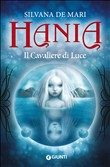 Copertina dell'audiolibro Hania: Il cavaliere di luce di DE MARI, Silvana