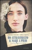 Copertina dell'audiolibro Ho attraversato il mare a piedi di FRESCURA, Loredana - TOMATIS, Marco