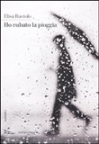 Copertina dell'audiolibro Ho rubato la pioggia di RUOTOLO, Elisa