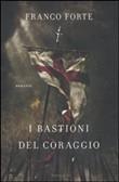 Copertina dell'audiolibro I bastioni del coraggio di FORTE, Franco