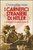 Copertina dell'audiolibro I carnefici stranieri di Hitler: L'Europa complice delle SS di HALE, Cristopher