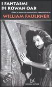 Copertina dell'audiolibro I fantasmi di Rowan Oak di FAULKNER, William