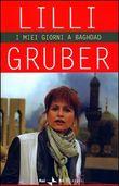 Copertina dell'audiolibro I miei giorni a Baghdad di GRUBER, Lilli