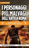 Copertina dell'audiolibro I personaggi più malvagi dell'antica Roma di PROSSOMARITI, Sara