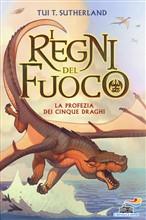 Copertina dell'audiolibro I Regni del Fuoco: la profezia dei cinque draghi di SUTHERLAND, Tui T.