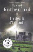Copertina dell'audiolibro I ribelli d'Irlanda di RUTHERFURD, Edward