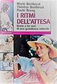 Copertina dell'audiolibro I ritmi dell'attesa – Diario a tre voci di una gravidanza naturale di BERTHERAT, Marie - BERTHERAT, Thérèse