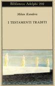 Copertina dell'audiolibro I testamenti traditi di KUNDERA, Milan