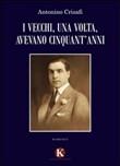 Copertina dell'audiolibro I vecchi, una volta, avevano cinquant'anni di CRISAFI, Antonino