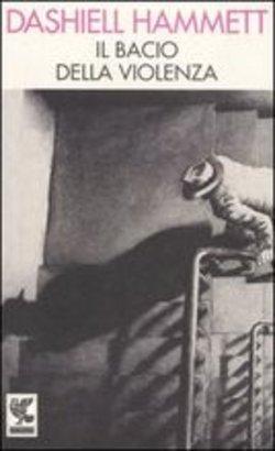 Copertina dell'audiolibro Il bacio della violenza di HAMMETT, Dashiell