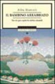Copertina dell'audiolibro Il bambino arrabbiato di MARCOLI, Alba