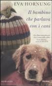 Copertina dell'audiolibro Il bambino che parlava con i cani di HORNUNG, Eva
