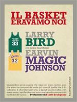 Copertina dell'audiolibro Il basket eravamo noi di BIRD, Larry  - MAGIC JOHNSON E. - MacMULLAN, J.