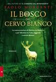 Copertina dell'audiolibro Il bosco del cervo bianco di MORGANTI, Paolo