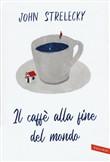 Copertina dell'audiolibro Il caffè alla fine del mondo di STRELECKY, John P.