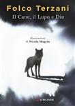 Copertina dell'audiolibro Il Cane, il Lupo e Dio di TERZANI, Folco