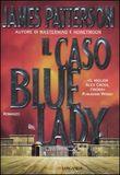 Copertina dell'audiolibro Il caso Bluelady di PATTERSON, James