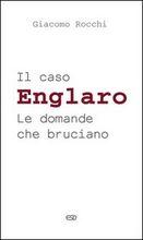 Copertina dell'audiolibro Il caso Englaro: le domande che bruciano di ROCCHI, Giacomo