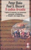 Copertina dell'audiolibro Il codice Arcadia di BLAKE, Peter - BLEZARD, Paul S.