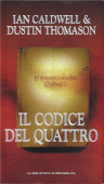 Copertina dell'audiolibro Il codice del Quattro di CALDWELL,  Ian - THOMASON, Dustin (Trad. Isa Vaj)
