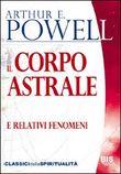 Copertina dell'audiolibro Il corpo astrale e relativi fenomeni di POWELL, Arthur E.