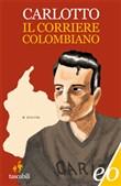 Copertina dell'audiolibro Il corriere colombiano di CARLOTTO, Massimo