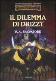 Copertina dell'audiolibro Il dilemma di Drizzt vol.1 di SALVATORE, R.A.