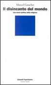 Copertina dell'audiolibro Il disincanto del mondo: una storia politica della religione di GAUCHET, Marcel