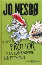 Copertina dell'audiolibro Il dottor Prottor e la superpolvere per petonauti vol.1 di NESBO, Jo