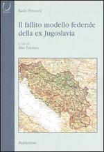 Copertina dell'audiolibro Il fallito modello federale della ex Jugoslavia di PETROVIC, Rade