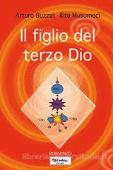 Copertina dell'audiolibro Il figlio del terzo Dio di BUZZAT, Arturo - MUSUMECI, Rita