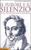 Copertina dell'audiolibro Il furore e il silenzio. Vite di Gioachino Rossini di EMILIANI, Vittorino