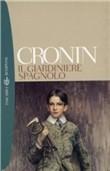Copertina dell'audiolibro Il giardiniere spagnolo di CRONIN, Archibald Joseph
