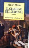 Copertina dell'audiolibro Il giardino del serpente: passioni e intrighi nell'Italia del '500 di MERLE, Robert