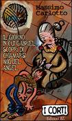 Copertina dell'audiolibro Il giorno in cui Gabriel scoprì di chiamarsi Miguel Angel di CARLOTTO, Massimo